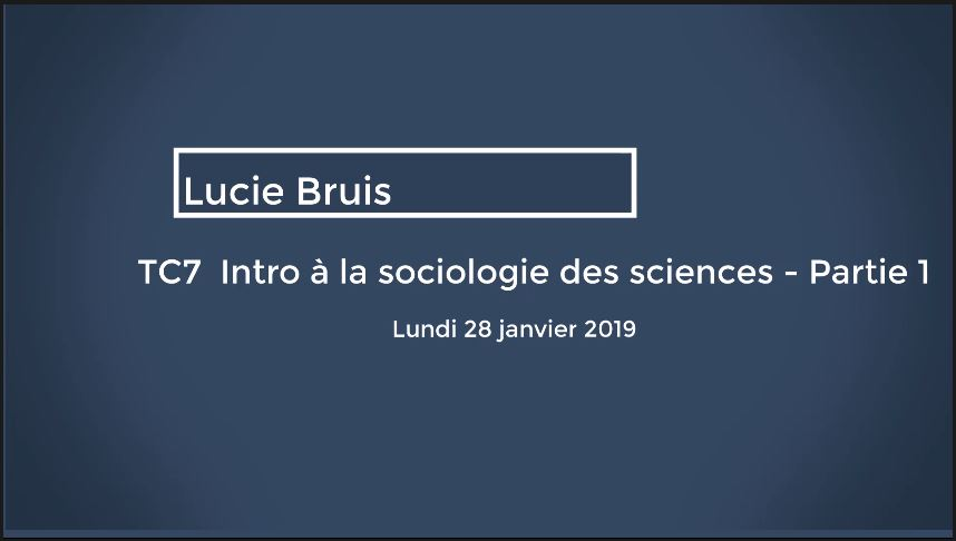 TC7 : Introduction à la sociologie des sciences - Partie 1
