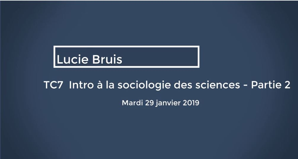 TC7 Introduction à la sociologie des sciences - Partie 2