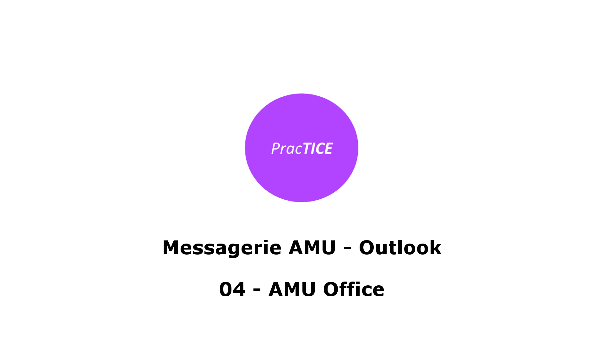 Messagerie AMU - Outlook - 04 - AMU Office